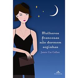 Mulheres Francesas Não Dormem Sozinhas