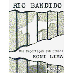 Rio Bandido: uma Reportagem Sub Urbana
