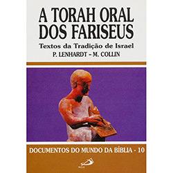A Torah Oral dos Fariseus: Textos da Tradição de Israel - Coleção Documentos do Mundo da Bíblia 10