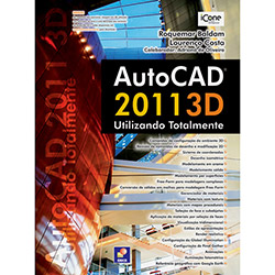 Autocad 2011 3d: Utilizando Totalmente