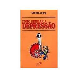 Como Driblar a Depressao