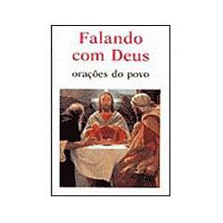 Falando Com Deus - Orações do Povo