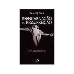 Reencarnaçao Ou Ressurreiçao