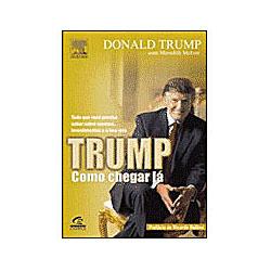 Trump: Como Chegar Lá