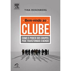 Bem Vindo ao Clube - Como o Poder dos Grupos Pode Transformar o Mundo