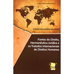 Fontes do Direito, Hermenêutica Jurídica e os Tratados Internacionais de Direitos Humanos