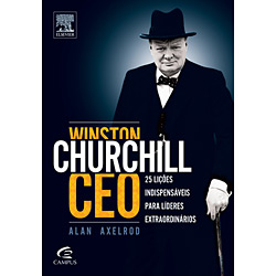 Winston Churchill Ceo: 25 Lições Indispensáveis para Líderes Extraordinários