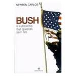 Bush e a Doutrina das Guerras Sem Fim