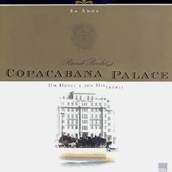 Copacabana Palace - um Hotel e Sua História