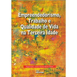 Empreendedorismo, Trabalho e Qualidade de Vida na Terceira Idade