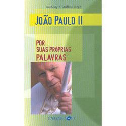 João Paulo Ii: por Suas Próprias Palavras