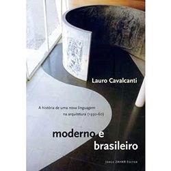 Moderno e Brasileiro - a História de uma Nova Linguagem na Arquitetura