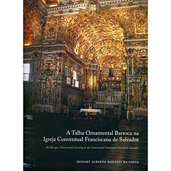Talha Ornamental Barroca na Igreja Conventual Franciscana de Salvado, A