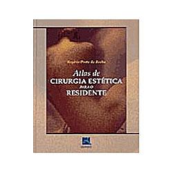 Atlas de Cirurgia Estética para o Residente