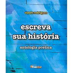 Escreva Sua História: Antologia Poética