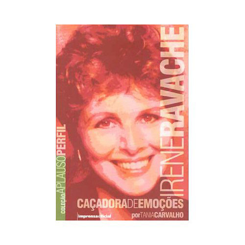 Irene Ravache: Caçadora de Emoçoes