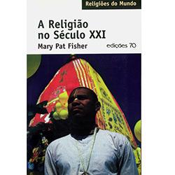 Religião no Século Xxi, A