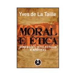 Moral e Ética - Dimensões Intelectuais e Afetivas