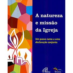 Natureza e Missão da Igreja, a - um Passo Rumo a uma Declaração Conjunta