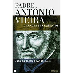Padre Antonio Vieira - Grandes Pensamentos