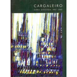 Cargaleiro : Obra Gravada 1957-2003