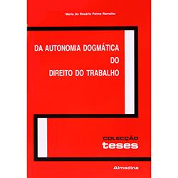 Da Autonomia Dogmática do Direito do Trabalho