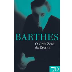 Grau Zero da Escrita - Coleção Obras de Roland Barthes
