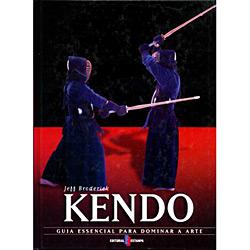 Kendo - Guia Essencial para Dominar a Arte