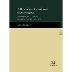 Risco nos Contratos de Alienação - Contributo para o Estudo do Direito Privado Português