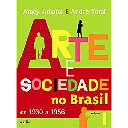 Arte e Sociedade no Brasil 1930 a 1956 - Vol.1