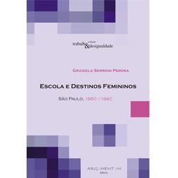 Escolas e Destinos Femininos - São Paulo, 1950/1960