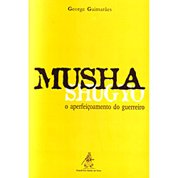 Musha Shugyo - o Aperfeiçoamento do Guerreiro