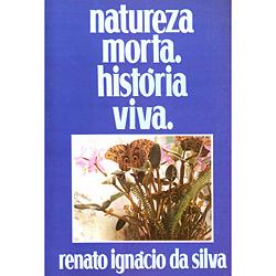 Natureza Morta, História Viva