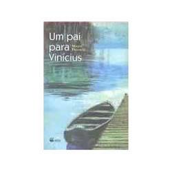 Pai para Vinicius, Um