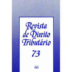 Revista de Direito Tributário - Volume 73