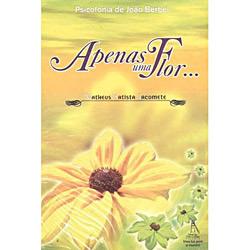 Livro : Apenas uma Flor...