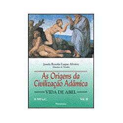 As Origens da Civilização Adâmica Vol.2