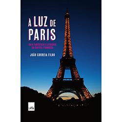 Luz de Paris: Guia Turístico e Literário da Capital Francesa, À