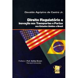 Direito Regulatório e Inovação nos Transp. e Portos nos Eua e Brasil
