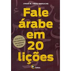 Fale Árabe em 20 Lições - Inclui 2 Cds Com a Pronúncia das Palavras em Árabe