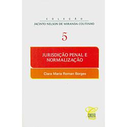 Jurisdição Penal e Normalização - Coleção Jacinto Nelson de Miranda Coutinho