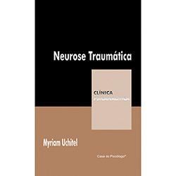 Neurose Traumatica: Clinica Psicanalitica