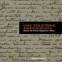 Trajetória Ambientalista, uma - Diário de Paulo Nogueira-neto