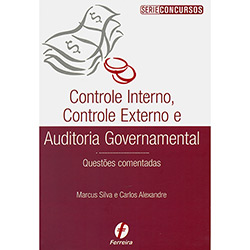 Controle Interno, Controle Externo e Auditoria Governamental: Questoes Comentadas