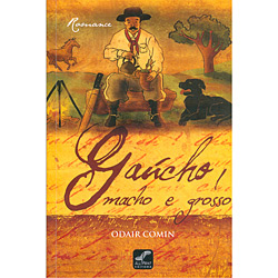 Gaúcho, Macho e Grosso