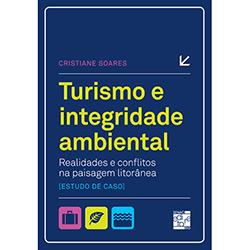 Turismo e Integridade Ambiental: Realidades e Conflitos na Paisagem Litorânea (estudo de Caso)