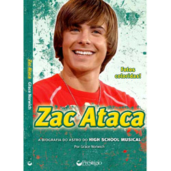 Zac Ataca - a Biografia do Astro do High School Musical