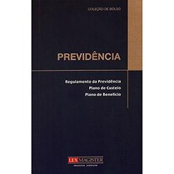 Previdência: Regulamento da Previdência, Plano de Custeio e Plano de Benefício