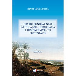 Direito Fundamental à Educação, Democracia e Desenvolvimento Sustentável