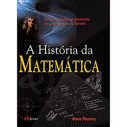 História da Matemática:desde a Criação das Pirâmides Até a Exploração do Infinito, A